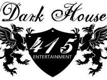 Dark House 415