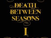 Death Between Seasons