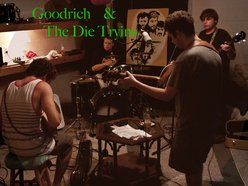 Image for Goodrich & The Die Tryin's