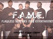 F.A.M.E.(flawless auditory mob ent.)