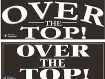 Over The Top!