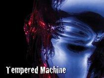Tempered Machine