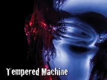 Tempered Machine