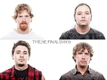 These Final Days