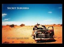 Secret Suburbia