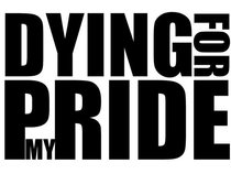 Dying For My Pride