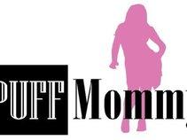 PUFF Mommy B-A-D Girl Entertainment