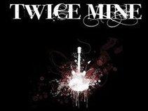 Twice Mine