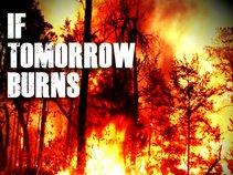 If Tomorrow Burns