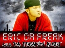 Eric Da Freak-Freakin Alert (RTD)