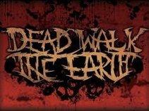Dead Walk The Earth