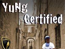 Yung Certified