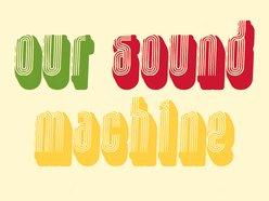 Our Sound Machine