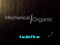 Mechanical/Organic
