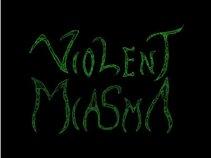 Violent Miasma