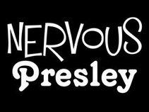 Nervous Presley
