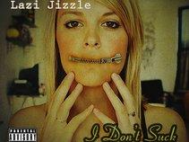 Lazi Jizzle