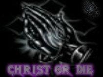 CHRIST OR DIE