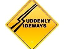 Suddenly Sideways