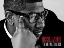 """MISCELLANEOUS """"THE LIL MIKE PROJECT"""""""