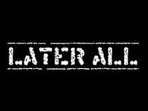 Later ALL