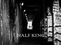 HALF KING