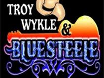 Troy Wykle & BlueSteele