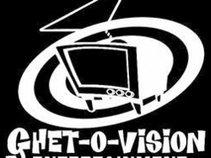 Ghet-O-Vision Ent