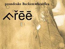 Poundcake Buckemwheatflea