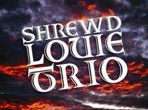 Shrewd Louie Trio