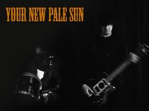 Your New Pale Sun
