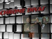 Chrome Divas