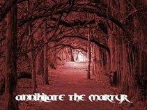 Annihilate The Martyr