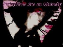 Persephone Ate an Oleander