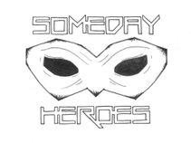 Someday Heroes