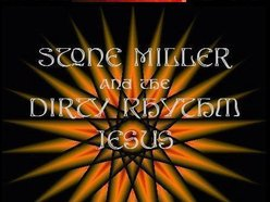 Image for STONE MILLER & THE DIRTY RHYTHM JESUS