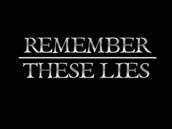 Remember These Lies