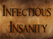 Infectious Insanity