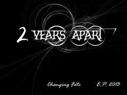 2 Years Apart