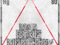 Mad Like Mercury