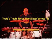 "Tecka's Tracks Rock & Blues Show"""