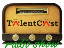 TalentCast Radio Show