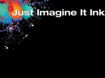 Just Imagine It Ink