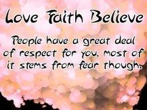 Love Faith Believe