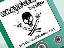 Whateversixty EightRadio