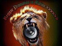 Reggae Promotion In Motion >>>>