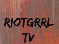 RiotGrrlTV