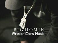 BigHomie Wreckn Crew