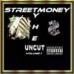 STREETMONEY/Y.H.E UNCUT Volume.1