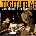 JOHN MEDESKI & LEE SHAW – Together Again: Live at The Egg